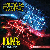 Play & Download Bounty Hunters by Röyksopp | Napster