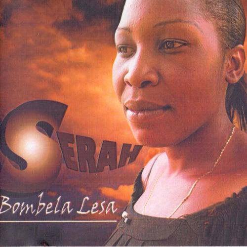 Play & Download Bombela Lesa by Serah | Napster