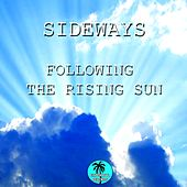 Play & Download Following the Rising Sun by Sideways | Napster