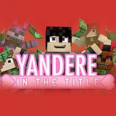Play & Download Yandere In The Title by ThnxCya | Napster