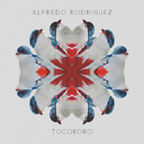 Tocororo - Single by Alfredo Rodriguez