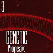 Play & Download Genetic! Progressive, Vol. 3 by Various Artists | Napster