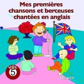 Mes premières chansons et berceuses chantées en anglais, vol. 5 by Oliver