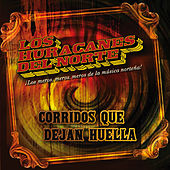 Play & Download Corridos Que Dejan Huella by Los Huracanes Del Norte | Napster