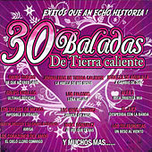 Play & Download 30 Baladas De Tierra Caliente by Various Artists | Napster