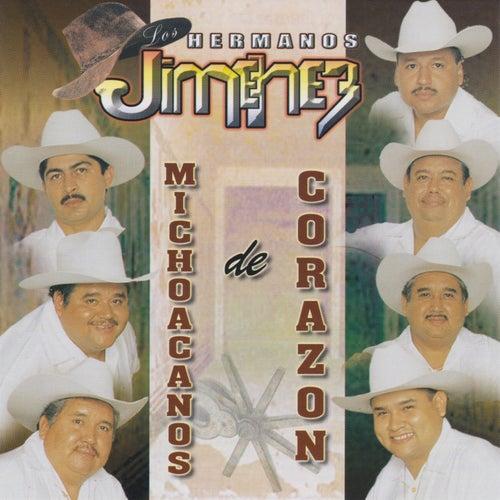 Play & Download Michoacanos de corazon by Los Hermanos Jimenez | Napster