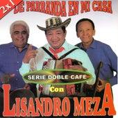 Play & Download De Parranda En Mi Casa by Lisandro Meza | Napster