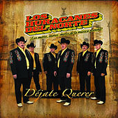Play & Download Dejate Querer by Los Huracanes Del Norte | Napster