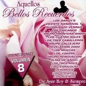 Play & Download Aquellos Bellos Recuerdos De Ayer Hoy & Siempre, Vol. 8 by Various Artists | Napster