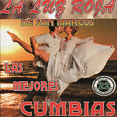 Play & Download Las Mejores Cumbias by La Luz Roja De San Marcos | Napster