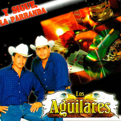 Play & Download Y Sigue, La Parranda by Los Aguilares | Napster