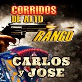 Play & Download Corridos De Alto Rango by Carlos Y Jose | Napster