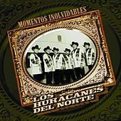 Play & Download Momentos Inolvidables by Los Huracanes Del Norte | Napster