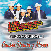 Play & Download Contra Viento Y Marea by Los Huracanes Del Norte | Napster