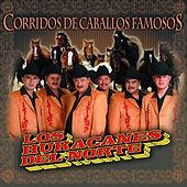 Play & Download Corridos De Caballos Famosos by Los Huracanes Del Norte | Napster