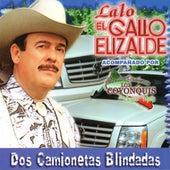 Play & Download Dos Camionetas Blindadas by Lalo El Gallo Elizalde | Napster