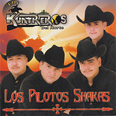 Play & Download Los Pilotos Shakas by Los Kuatreros Del Norte | Napster