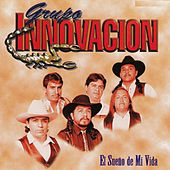 Play & Download El Sueno De Mi Vida by Grupo Innovacion | Napster