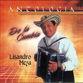Play & Download Antologia De La Cumbia by Lisandro Meza | Napster