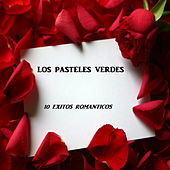 Play & Download 10 Exitos Romanticos by Los Pasteles Verdes | Napster