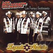 Play & Download Con Fuerza y Sentimiento, Legado Norteno by Los Huracanes Del Norte | Napster