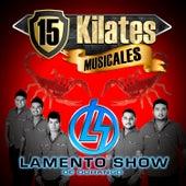 15 Kilates Musicales by Banda Lamento Show De Durango