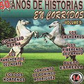 Play & Download 50 Anos De Historias En Corridos, Vol. 5 by Various Artists | Napster