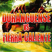 Duranguense Vs. Tierra Caliente by Various Artists