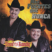 Play & Download Mas Fuertes Que Nunca by Dueto Voces Del Rancho | Napster