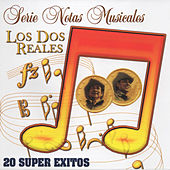 Play & Download Serie Notas Musicales - 20 Super Exitos by Los Dos Reales | Napster