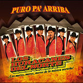 Play & Download Puro Pa` Arriba by Los Huracanes Del Norte | Napster