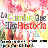 Play & Download La Cumbia Que Hizo Historia by Various Artists | Napster