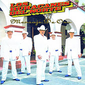 Play & Download Mensaje De Oro by Los Huracanes Del Norte | Napster