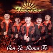 Play & Download Con La Misma Fe by Conjunto Amanecer | Napster