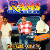 Play & Download 24 Kilates by Los Rams De La Sierra | Napster