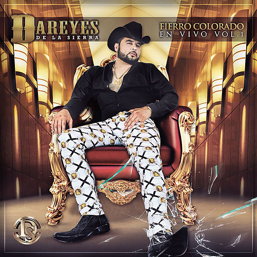 Play & Download Fierro Colorado (En Vivo) Vol.1 by Los Dareyes De La Sierra | Napster
