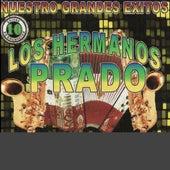 Play & Download Nuestro Grandes Exitos by Los Hermanos Prado   Napster