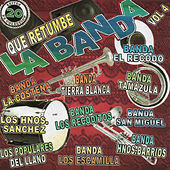 Play & Download Que Retumbe La Banda, Vol. 4 by Various Artists | Napster