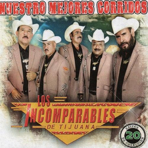 Play & Download Nuestros Mejores Corridos by Los Incomparables De Tijuana | Napster