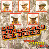 Play & Download Cumbias Para Nortenos Chidos by Los Huracanes Del Norte | Napster