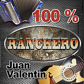 Play & Download 100% Ranchero by Juan Valentin | Napster