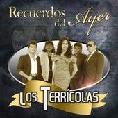 Play & Download Recuerdos Del Ayer by Los Terricolas | Napster