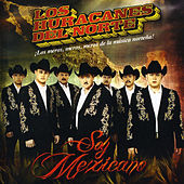 Play & Download Soy Mexicano by Los Huracanes Del Norte | Napster