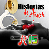 Play & Download Historia De Amor by Banda R-15 | Napster