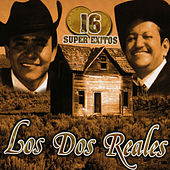16 Super Exitos by Los Dos Reales