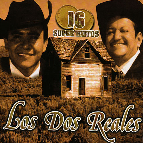 16 Super Exitos by Los Dos Reales
