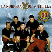 Play & Download 20 Grandes Éxitos by La Nobleza De Aguililla | Napster