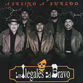 Play & Download Asesino A Sueldo by Los Ilegales del Bravo | Napster