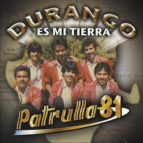 Play & Download Durango Es Mi Tierra by Patrulla 81 | Napster