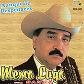 Play & Download Aunque Te Despedaces by Memo Lugo | Napster